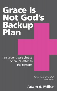 Grace Is Not God's Backup Plan