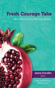 Review: Fresh Courage Take, or What It's Like to Be a Mormon Woman